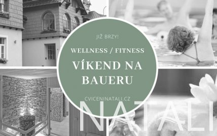 WELLNESS FITNESS VÍKEND NA BAUERU